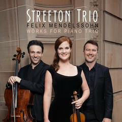 Mendelssohn: Works for Piano Trio