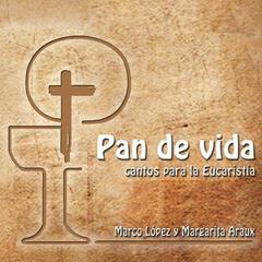 Pan de Vida: Cantos para la Eucaristía