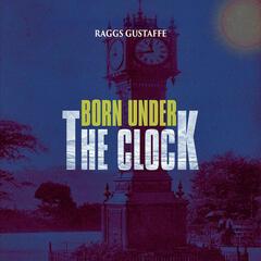 Born Under the Clock
