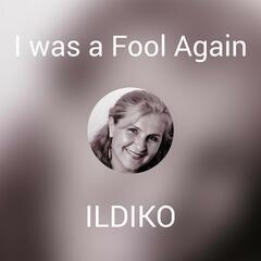 I was a Fool Again