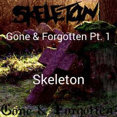 Gone & Forgotten Pt. 1