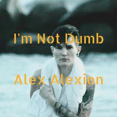 I'm Not Dumb