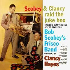 Scobey & Clancy Raid The Juke Box
