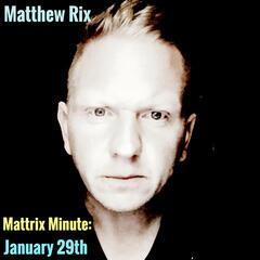Mattrix Minute: January 29th