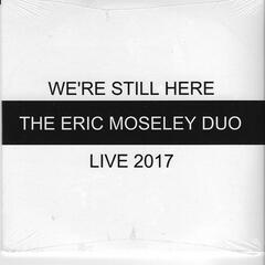 We're Still Here: Live 2017
