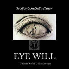 Eye Will (Good Is Never Good Enough)