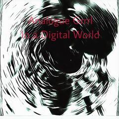 Analogue Grrrl In A Digital World (X'D On Xmas Love Lost)