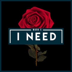 I Need