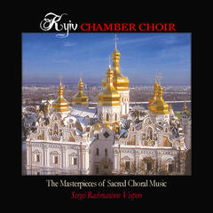 The Masterpieces of Sacred Choral Music.  Sergei Rachmaninov Vespers
