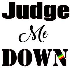 Judge Me Down - Single