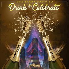 Drink & Celebrate (Feat. I-Octane) - Single