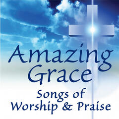Amazing Grace: Songs of Worship & Praise