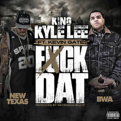 Fuck Dat (feat. Kevin Gates)