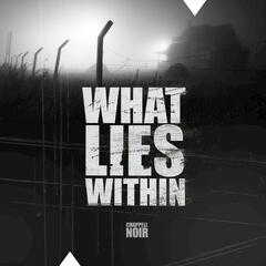 Noir - What Lies Within