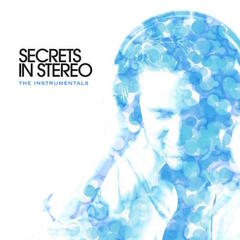 Secrets in Stereo - The Instrumentals