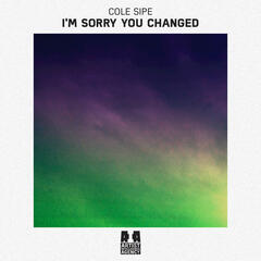 I'm Sorry You Changed