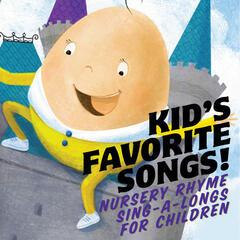 Kid's Favorite Songs! Nursery Rhyme Sing-a-Longs for Children