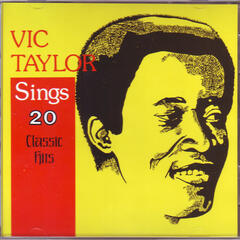 Vic Taylor Sings 20 Classic Hits