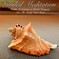 Guided Meditation Guided Relaxation & Guided Imagery for the Body and Mind