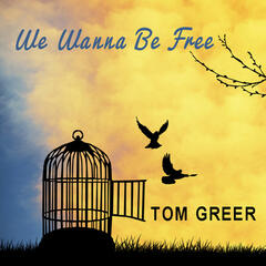 We Wanna Be Free - Single
