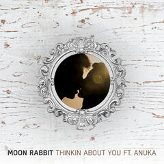 Thinkin About You (feat. Anuka) - Single