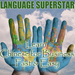 Learn Chinese for Business Fast & Easy