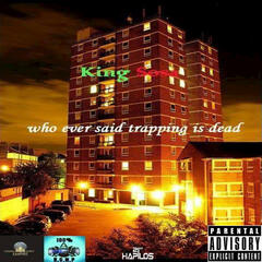 Who Ever Said Trapping Is Dead - Single