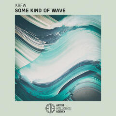 Some Kind of Wave - Single