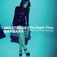The Right Time Deluxe Remixes