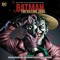 Batman: The Killing Joke - Music From The DC Universe Original Movie