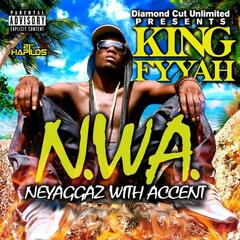 N.W.A. NeYaggaz With Accent