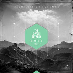The Space Between Remixes Vol. 2