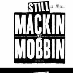 Still Mackin and Mobbin