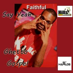 Say Yeah (Ghetto Gospel) - Single