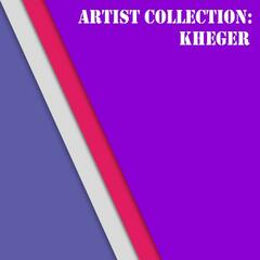 Artist Collection: Kheger