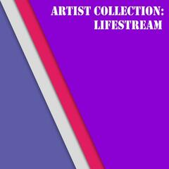 Artist Collection: Lifestream