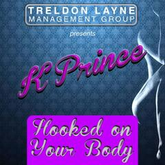 Hooked on Your Body