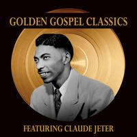 Golden Gospel Classics: Reverend Claude Jeter