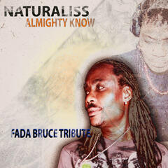 Almighty Know (A Tribute to Fada Bruce)