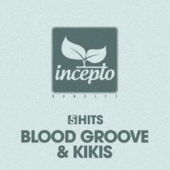 5 Hits: Blood Groove & Kikis