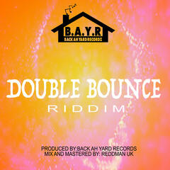 Double Bounce Riddim