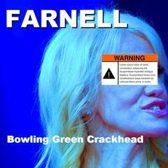Bowling Green Crackhead