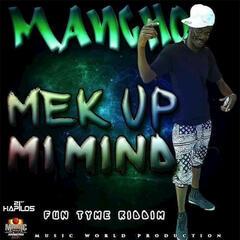 Mek Up Mi Mind - Single