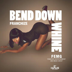 Bend Down Whine - Single