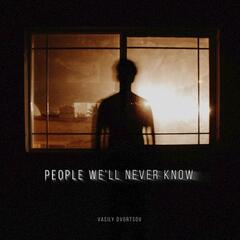 People We'll Never Know - Single