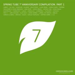 Spring Tube 7th Anniversary Compilation, Pt. 1 (Compiled and Mixed by DJ Slang)