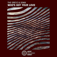 Who's Got Your Love - Single