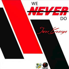 We Never Do