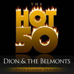 The Hot 50 - Dion and the Belmonts (Fifty Classic Tracks)