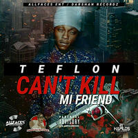 Can't Kill Mi Friend - Single